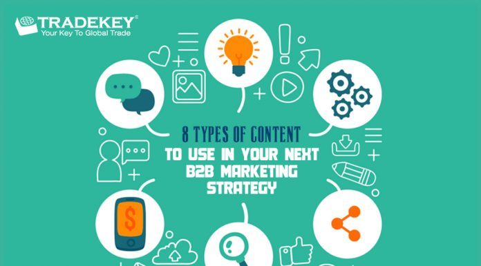 8 Types of Content To Use In your Next B2B Marketing Strategy